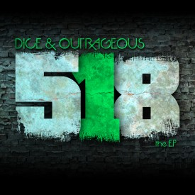 518 EP Vol. 1 – Outrageous and Dice