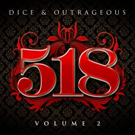 518 Ep Vol. 2 – Outrageous and Dice