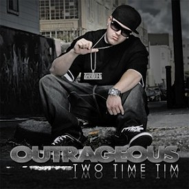 Two Time Tim – Outrageous